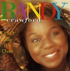 RANDY CRAWFORD Don't Say It's Over album cover