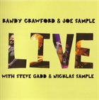 RANDY CRAWFORD Randy Crawford & Joe Sample - Live With Steve Gadd & Nicklas Sample album cover