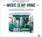 RAPHAËL IMBERT Music Is My Home album cover
