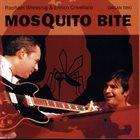 RAPHAEL WRESSNIG Raphael Wressnig & Enrico Crivellaro Organ Trio : Mosquito Bite album cover