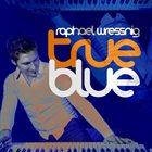 RAPHAEL WRESSNIG True Blue album cover
