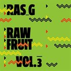 RAS G Raw Fruit Vol. 3 album cover