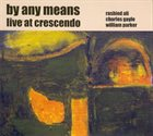 RASHIED ALI By Any Means - Live at Crescendo album cover