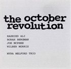 RASHIED ALI The October Revolution (with Borah Bergman, Joe McPhee, Wilber Morris / Myra Melford Trio) album cover