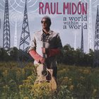 RAUL MIDÓN A World Within A World album cover