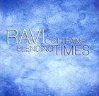 RAVI COLTRANE Blending Times album cover