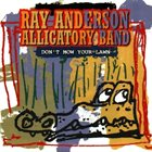 RAY ANDERSON Don't Mow Your Lawn album cover