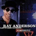 RAY ANDERSON Funkorific album cover