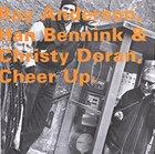 RAY ANDERSON Ray Anderson, Han Bennink & Christy Doran : Cheer Up album cover
