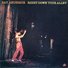 RAY ANDERSON Right Down Your Alley album cover