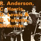 RAY ANDERSON Slideride (with C. Harris, G. Lewis & G. Valente) album cover