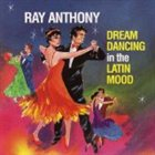RAY ANTHONY Dream Dancing in the Latin Mood album cover