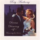 RAY ANTHONY Dream Dancing V: Dancing for Lovers album cover