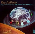 RAY ANTHONY Plays for Dream Dancing ... Around the World! album cover