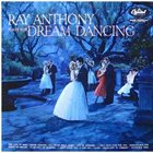 RAY ANTHONY Ray Anthony And His Orchestra: Plays for Dream Dancing album cover