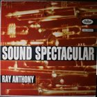 RAY ANTHONY Sound Spectacular album cover