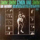 RAY ANTHONY Swim, Swim, C'mon Let's Swim album cover