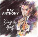 RAY ANTHONY Swings the Thing album cover