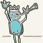 RAY BARBEE Triumphant Procession album cover