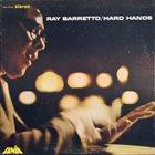 RAY BARRETTO Hard Hands album cover