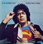 RAY BARRETTO Indestructible Album Cover