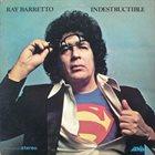 RAY BARRETTO Indestructible album cover