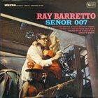 RAY BARRETTO Señor 007 album cover