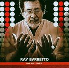 RAY BARRETTO Time Was  Time Is album cover