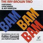 RAY BROWN Bam Bam Bam (Featuring Gene Harris & Jeff Hamilton) album cover