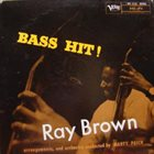 RAY BROWN Bass Hit! album cover