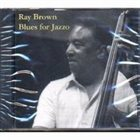 RAY BROWN Blues For Jazzo album cover