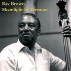 RAY BROWN Moonlight in Vermont album cover