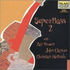 RAY BROWN Ray Brown / John Clayton / Christian McBride : SuperBass 2 album cover
