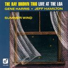 RAY BROWN The Ray Brown Trio : Summer Wind, Live at The Loa album cover
