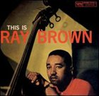 RAY BROWN This Is Ray Brown album cover