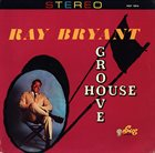 RAY BRYANT Groove House album cover
