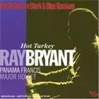 RAY BRYANT Hot Turkey (The Definitive Black & Blue Sessions) album cover
