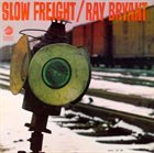 RAY BRYANT Slow Freight album cover