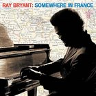 RAY BRYANT Somewhere in France album cover