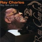 RAY CHARLES Ray, Rare and Live album cover