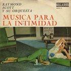 RAYMOND SCOTT Música Para La Intimidad album cover