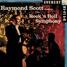 RAYMOND SCOTT Raymond Scott Conducts The Rock 'N Roll Symphony album cover