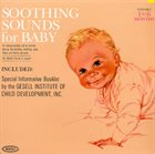 RAYMOND SCOTT Soothing Sounds For Baby Volume 1 : 1 To 6 Months album cover