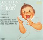RAYMOND SCOTT Soothing Sounds For Baby - Volume 3: 12 To 18 Months album cover