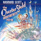 RAYMOND SCOTT The Chesterfield Arrangements 1937-38 album cover