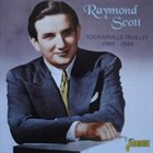 RAYMOND SCOTT Toonerville Trolley 1940-1944 album cover