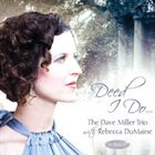 REBECCA DUMAINE & DAVE MILLER TRIO Deed I Do album cover