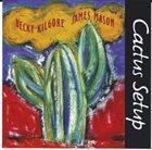 REBECCA KILGORE Cactus Setup album cover