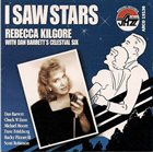 REBECCA KILGORE I Saw Stars album cover