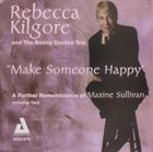 REBECCA KILGORE Make Someone Happy album cover